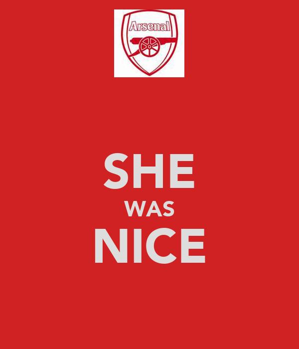 SHE WAS NICE