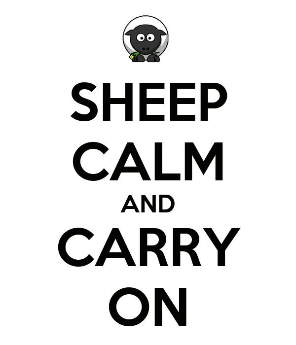 SHEEP CALM AND CARRY ON
