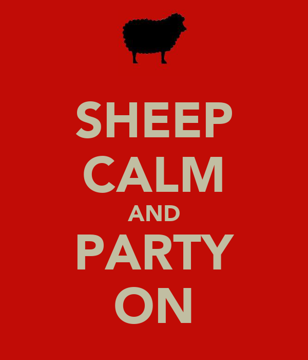SHEEP CALM AND PARTY ON