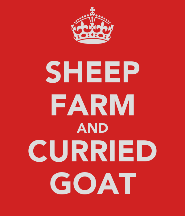 SHEEP FARM AND CURRIED GOAT