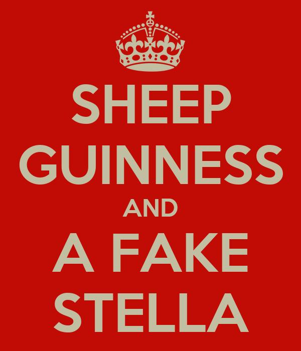 SHEEP GUINNESS AND A FAKE STELLA
