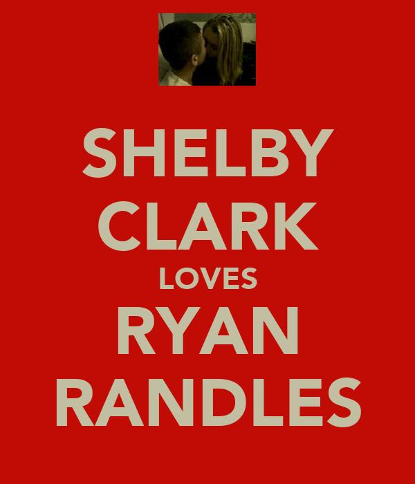 SHELBY CLARK LOVES RYAN RANDLES