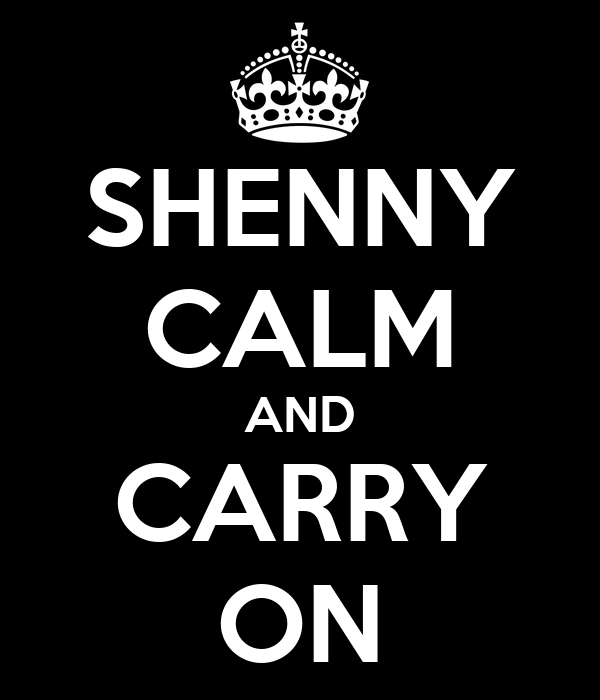 SHENNY CALM AND CARRY ON