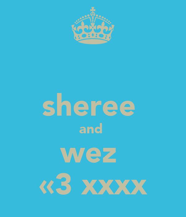 sheree  and  wez  «3 xxxx