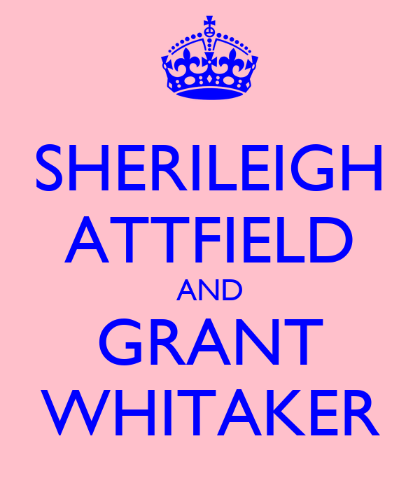 SHERILEIGH ATTFIELD AND GRANT WHITAKER