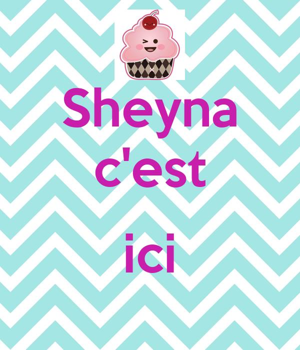 Sheyna c'est  ici