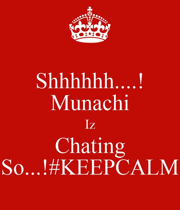 Shhhhhh....! Munachi Iz Chating So...!#KEEPCALM