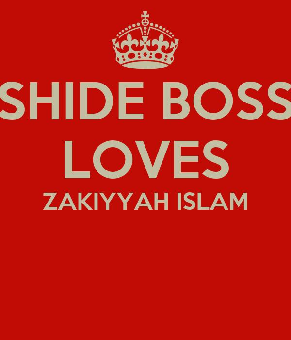 SHIDE BOSS LOVES ZAKIYYAH ISLAM