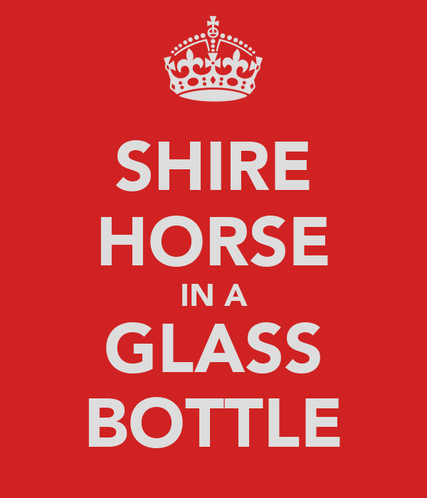 SHIRE HORSE IN A GLASS BOTTLE