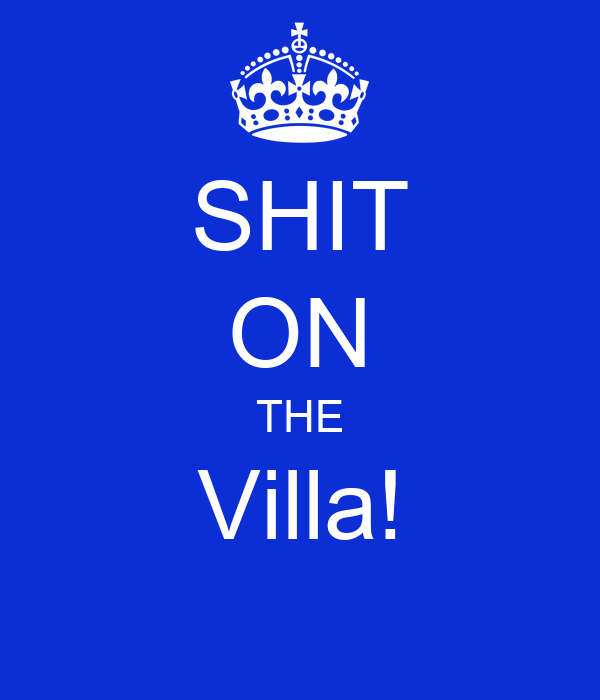 SHIT ON THE Villa!