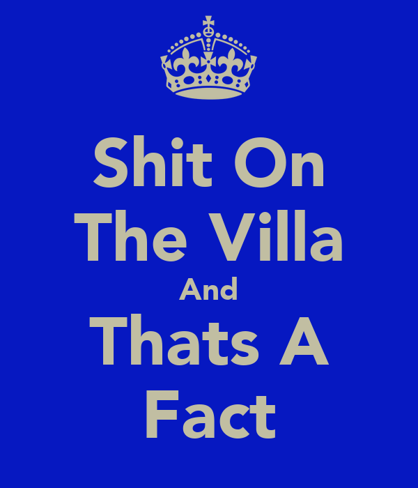 Shit On The Villa And Thats A Fact