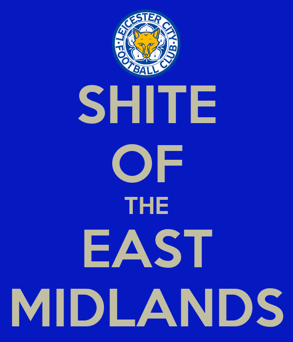 SHITE OF THE EAST MIDLANDS