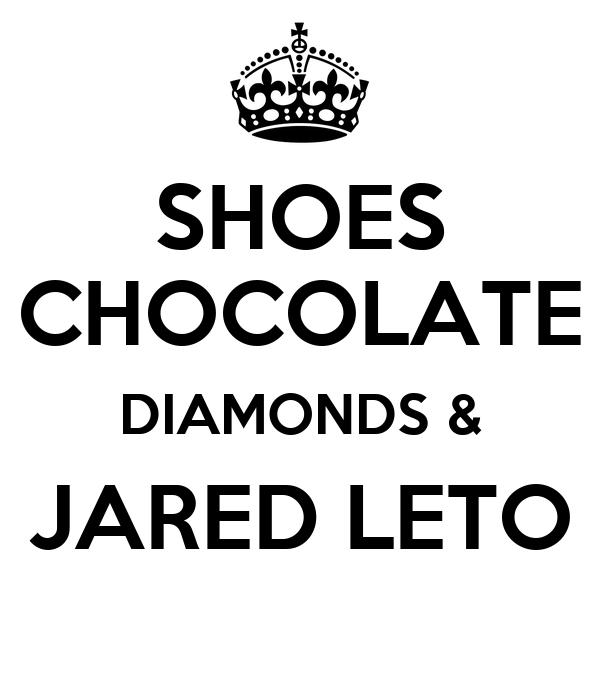 SHOES CHOCOLATE DIAMONDS & JARED LETO