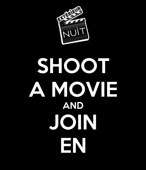 SHOOT A MOVIE AND JOIN EN