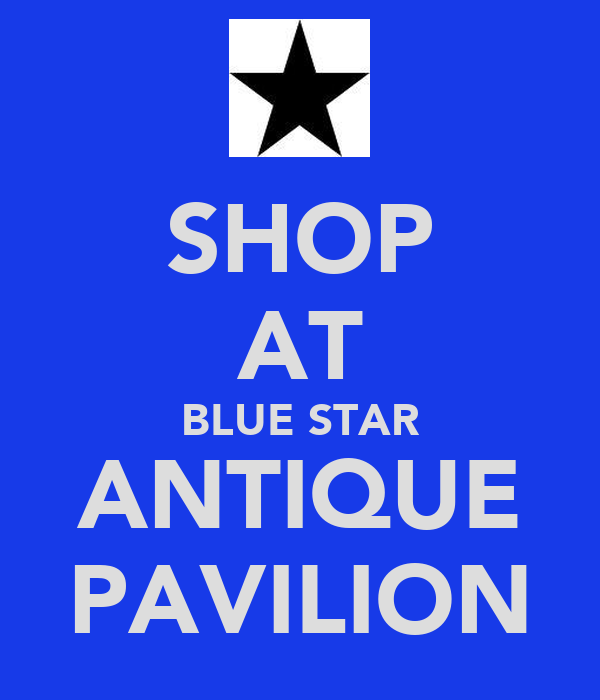 SHOP AT BLUE STAR ANTIQUE PAVILION