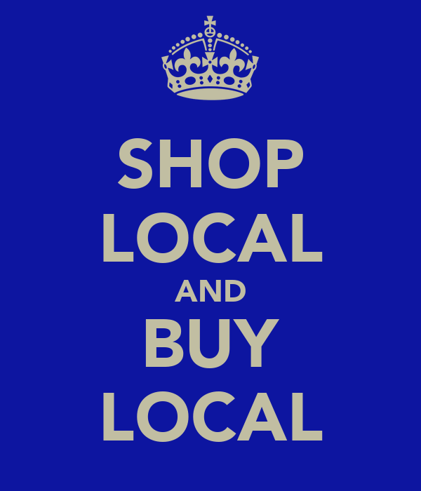 SHOP LOCAL AND BUY LOCAL