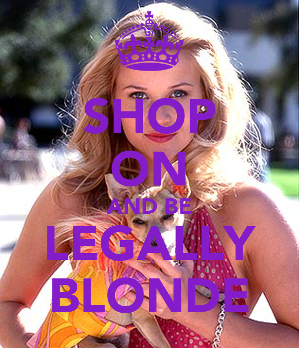 SHOP ON AND BE LEGALLY BLONDE