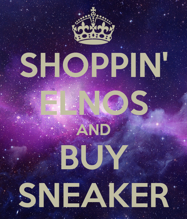 SHOPPIN' ELNOS AND BUY SNEAKER