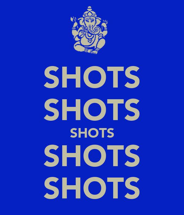 SHOTS SHOTS SHOTS SHOTS SHOTS