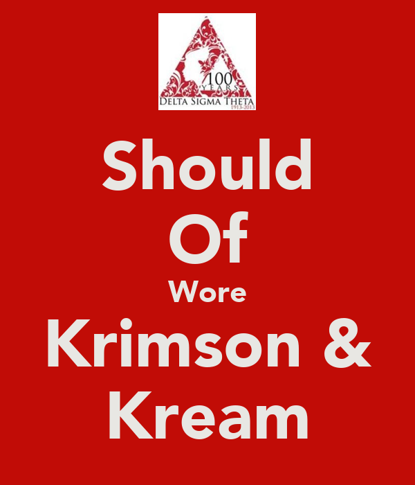 Should Of Wore Krimson & Kream