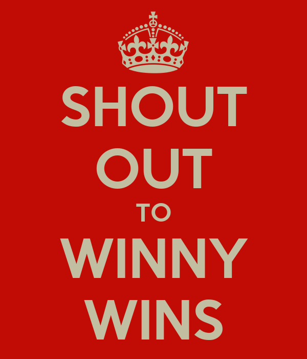 SHOUT OUT TO WINNY WINS