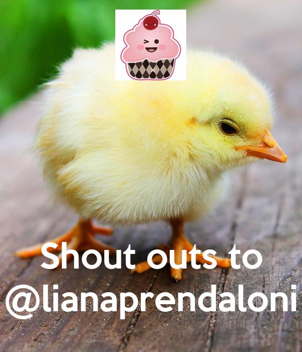 Shout outs to @lianaprendaloni