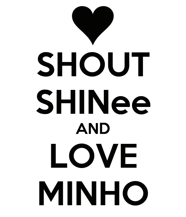 SHOUT SHINee AND LOVE MINHO