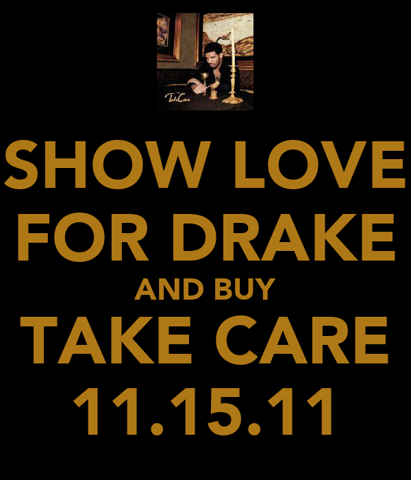 SHOW LOVE FOR DRAKE AND BUY TAKE CARE 11.15.11