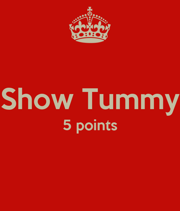 Show Tummy 5 points