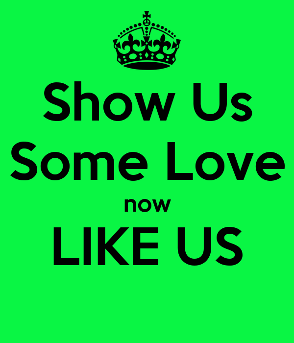 Show Us Some Love now LIKE US