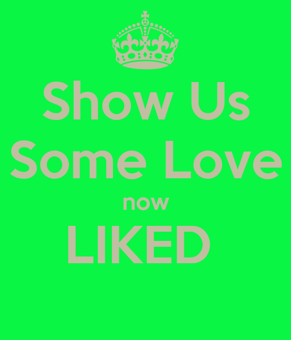 Show Us Some Love now LIKED