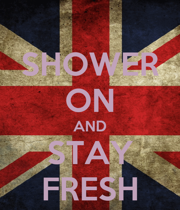 SHOWER ON AND STAY FRESH