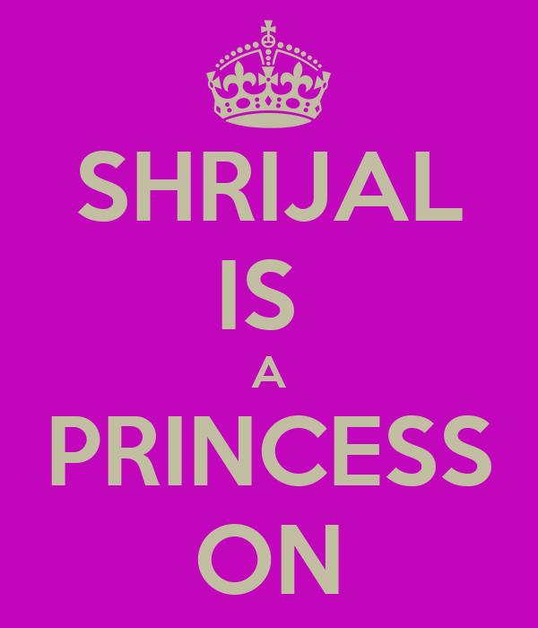 SHRIJAL IS  A PRINCESS ON