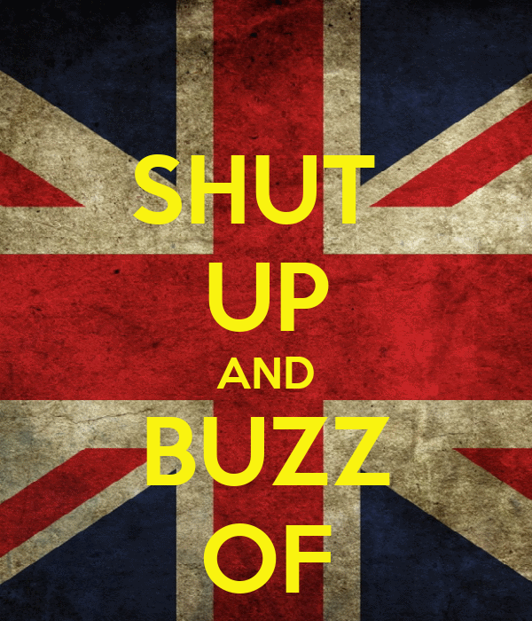 SHUT  UP AND BUZZ OF
