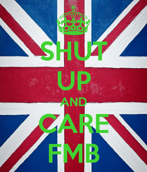 SHUT UP AND CARE FMB