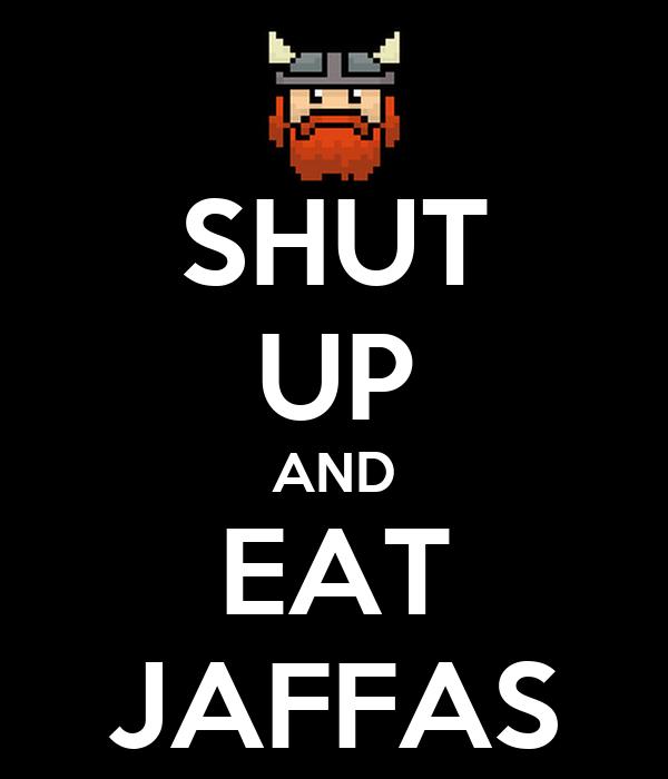 SHUT UP AND EAT JAFFAS