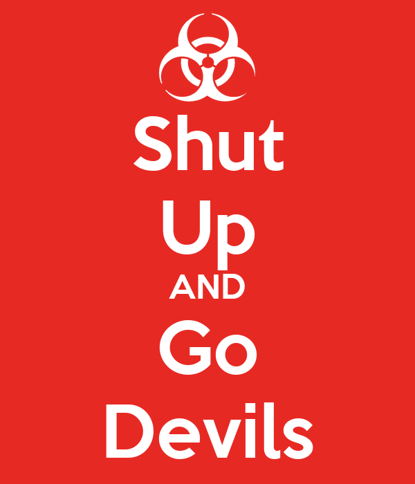 Shut Up AND Go Devils