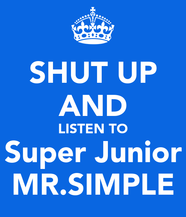 SHUT UP AND LISTEN TO Super Junior MR.SIMPLE