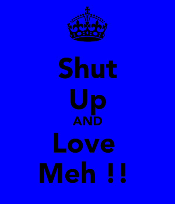 Shut Up AND Love  Meh !!