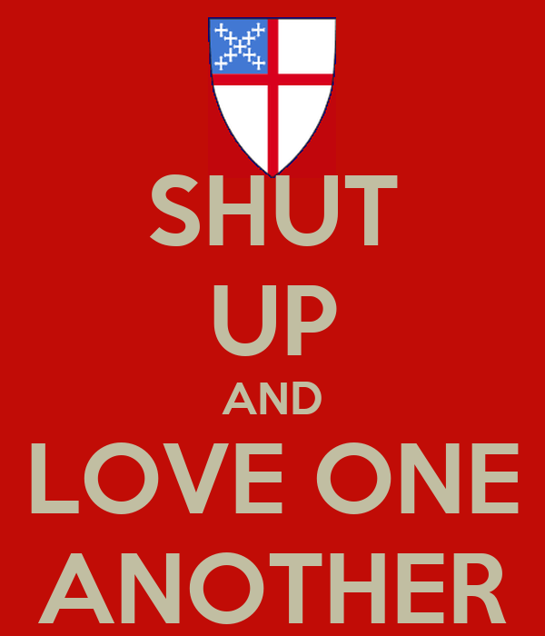 SHUT UP AND LOVE ONE ANOTHER