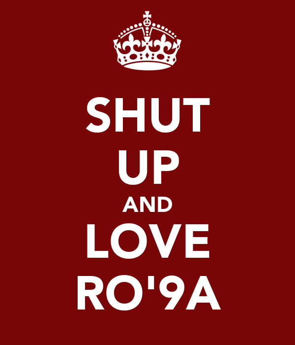 SHUT UP AND LOVE RO'9A