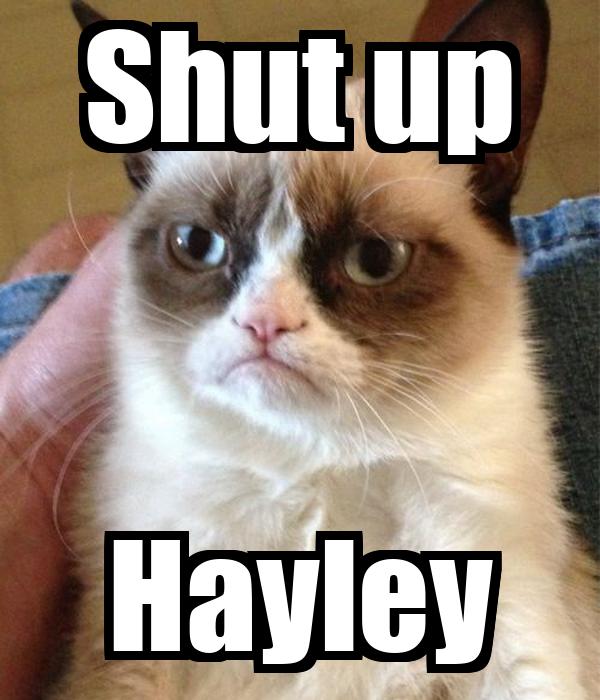 Shut up Hayley