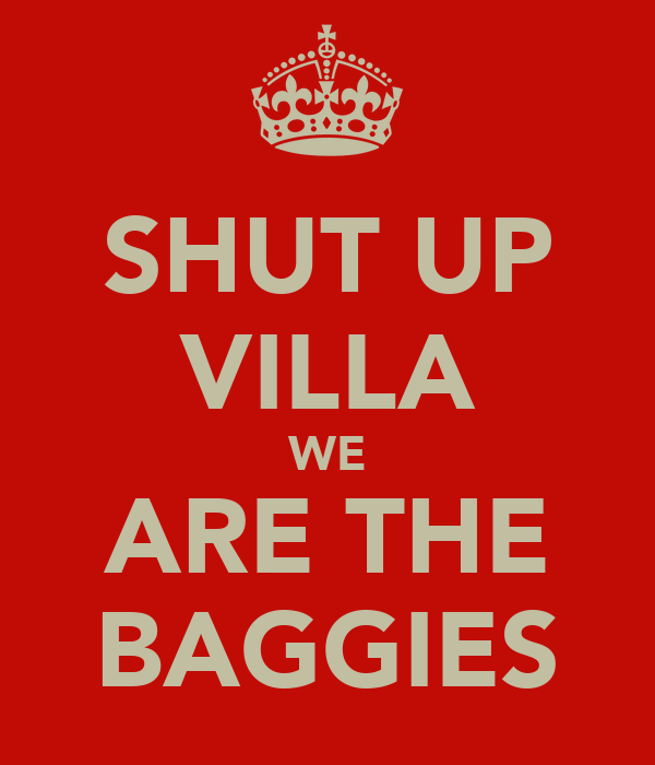 SHUT UP VILLA WE ARE THE BAGGIES