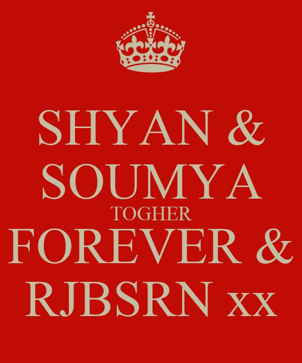 SHYAN & SOUMYA TOGHER FOREVER & RJBSRN xx