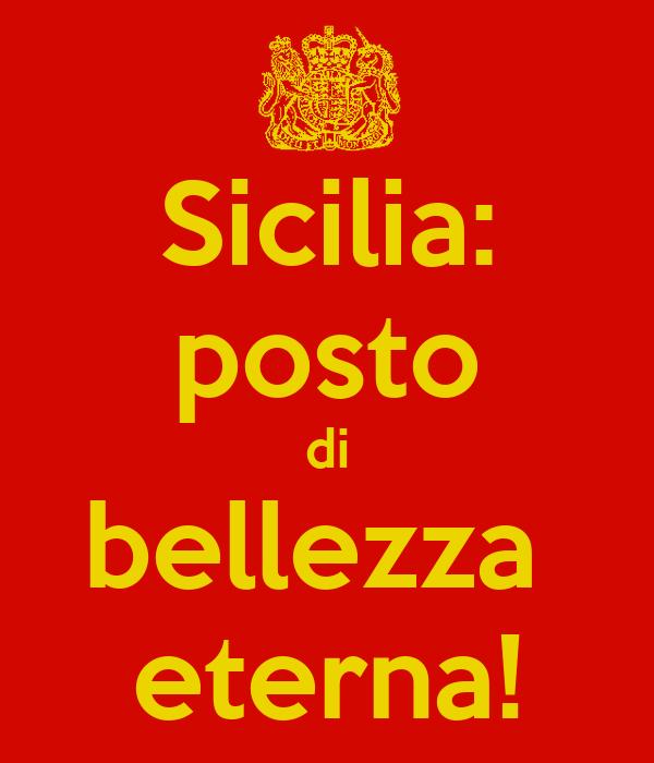 Sicilia: posto di bellezza  eterna!
