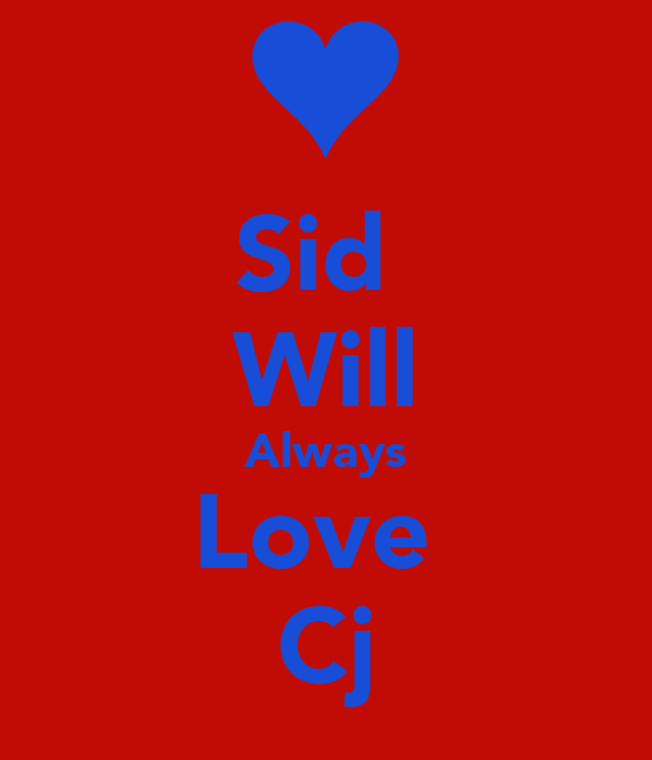 Sid  Will Always Love  Cj