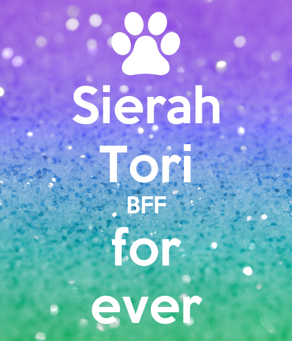 Sierah Tori BFF for ever