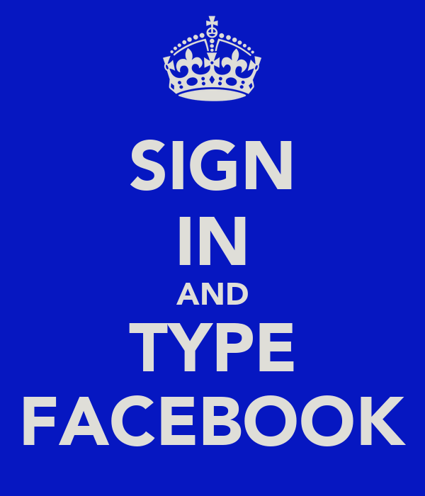 SIGN IN AND TYPE FACEBOOK