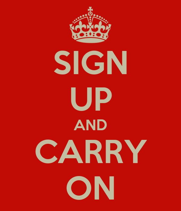 SIGN UP AND CARRY ON
