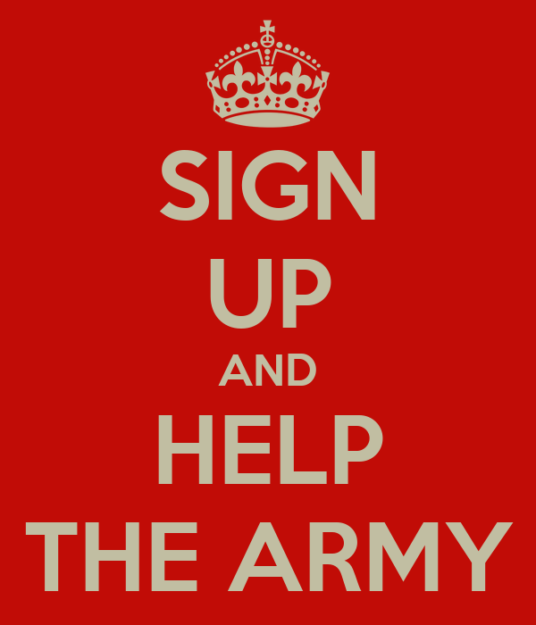 SIGN UP AND HELP THE ARMY